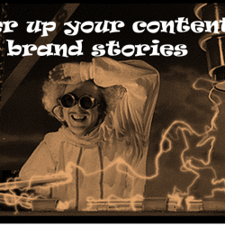 Power up your content marketing with brand stories: 4 ideas you can use today