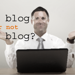 Business blogging today: Is it still worth the effort?