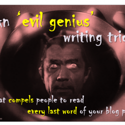 An 'evil genius' writing trick that compels people to read every word of your blog post