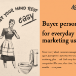 Buyer personas for selling toilet cleaner (and other marketing dirty work)